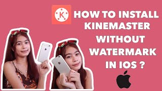 HOW TO INSTALL KINEMASTER WITHOUT WATERMARK ON IPHONE Ios 13 Philippines Zanta Lagare
