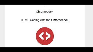 Coding: Creating basic HTML files with the Chromebook