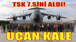 TSK Yedinci 'Uçan Kale'sini (A400M) Aldı!