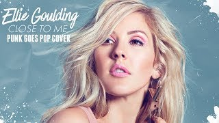 Ellie Goulding, Diplo, Swae Lee - Close To Me [Band: Archers] (Punk Goes Pop Cover)