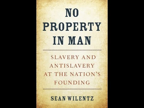 No Property in Man: Slavery and Antislavery at the Nation's