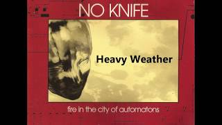 Watch No Knife Heavy Weather video