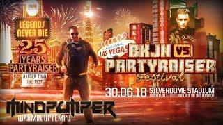 BKJN vs. PARTYRAISER Festival 2018 | Warmin'Uptempo Mix by MindPumper