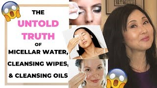 The Untold TRUTH about Micellar Water, Facial cleansing wipes and Cleansing Oil