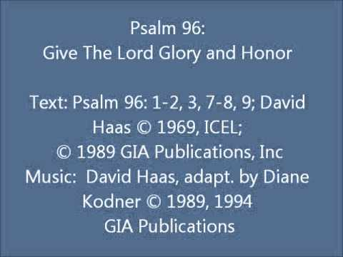 Psalm 96: Give The Lord Glory and Honor (Haugen/Haas setting)