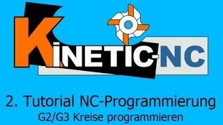 KinetiC-NC / G-Code programmieren - G3 G2 Kreise