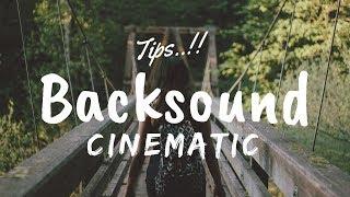 Cara Mendapatkan Backsound Cinematic