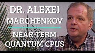 Simulation #205 Dr. Alexei Marchenkov - Near-Term Quantum Computers