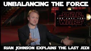 Brilliant Or Senseless? Rian Johnson Explains The Last Jedi