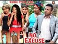 No Excuse - 2016 Latest Nigrian Nollywood movie