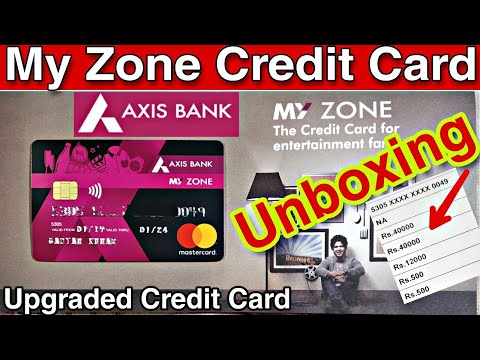 Axis Bank My Zone Credit Card Unboxing With Details || Axis Bank New Credit Card Unboxing 2019 🔥🔥