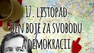 17. listopad - Den boje za svobodu a demokracii (4K)