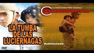 La Tumba de las Luciérnagas | Subtitulada | Completa Oficial