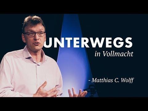 Unterwegs in Vollmacht · Matthias C. Wolff · 11.03.2018