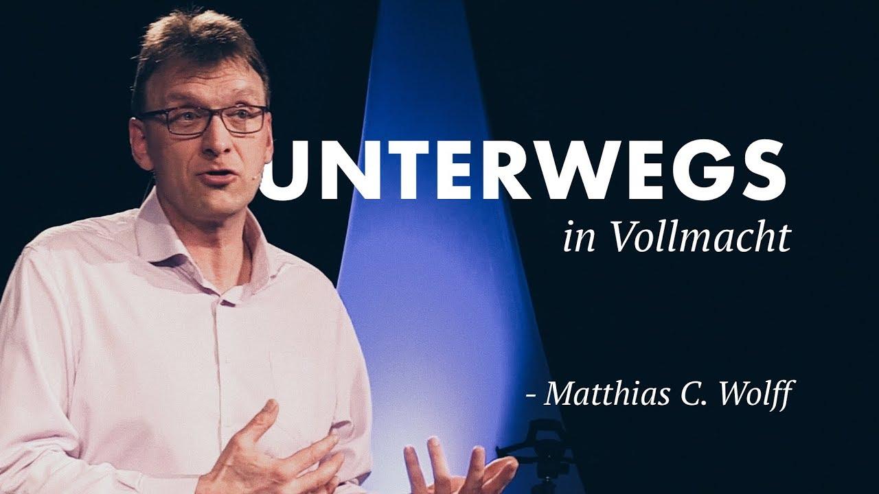 Unterwegs in Vollmacht · Matthias C. Wolff · Elim Kirche