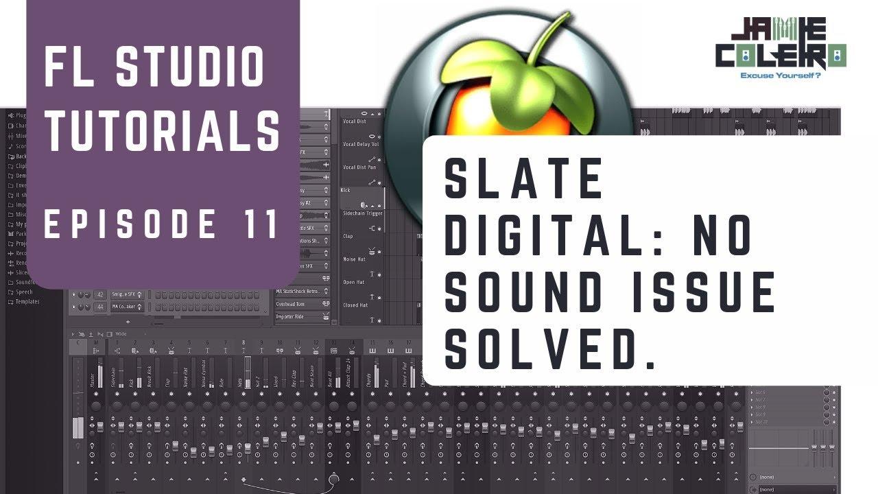 Slate Digital: No Sound Issue Solved | FL Studio Tutorial | [No BS Series  #15]