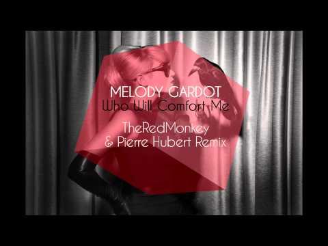 Melody Gardot - Who Will Comfort Me (TheRedMonkey & Pierre Hubert Remix)