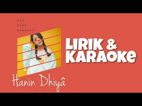 Hanin Dhiya - Kau Yang Sembunyi (Karaoke & Lyrics Video)