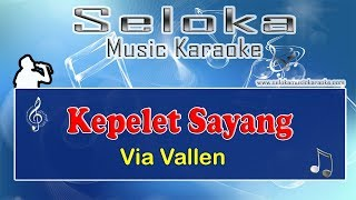 Kepelet Sayang - Via Vallen Karaoke musik Keyboard lirik tanpa vokal
