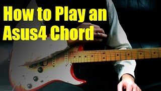 How to Play an Asus4 Chord