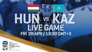 Hungary - Kazakhstan | Full Game | 2017 IIHF Ice Hockey World Championship Division I Group A