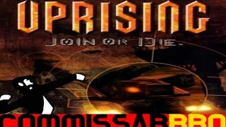 Uprising: Join or Die Review (CommissarBRO 3rd Year Anniversary Special)