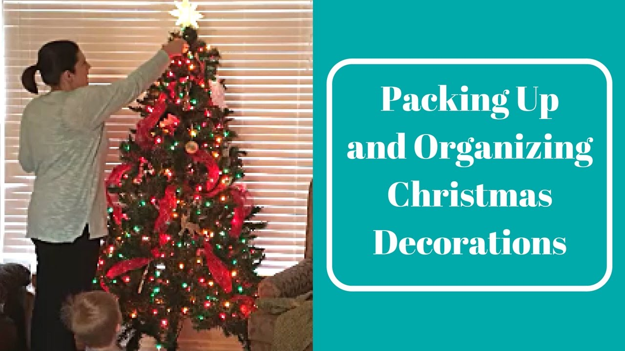 packing up and organizing christmas decorations - Organizing Christmas Decorations