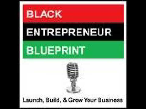 Black Entrepreneur Blueprint: 192 - Jay Jones - Making Money Creating Business Opportunity...