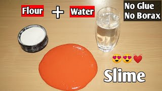 How To Make Slime Without Glue Or Borax l How To Make Slime With Flour and Water l How To Make Slime