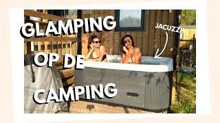 GLAMPEN OP DE CAMPING!