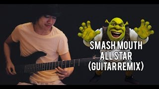 Smash mouth - All Star (Guitar Remix)