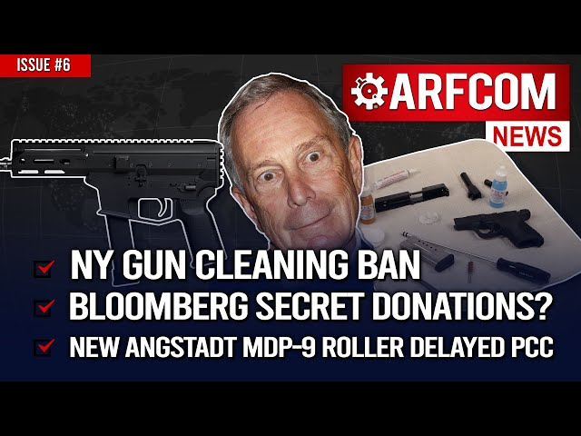 [ARFCOM News] NY Gun Cleaning BAN + Bloomberg Secret Donations? + Angstadt MDP-9 Roller Delayed PCC