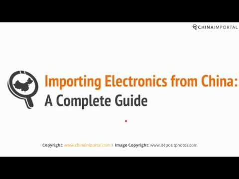 Importing Electronics from China: Video Tutorial