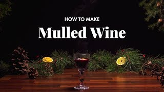 How to Make Mulled Wine | Christmas Edition