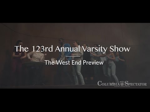 Columbia University's 123rd Varsity Show West End Preview