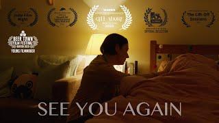'See You Again' Drama Short Film 2019