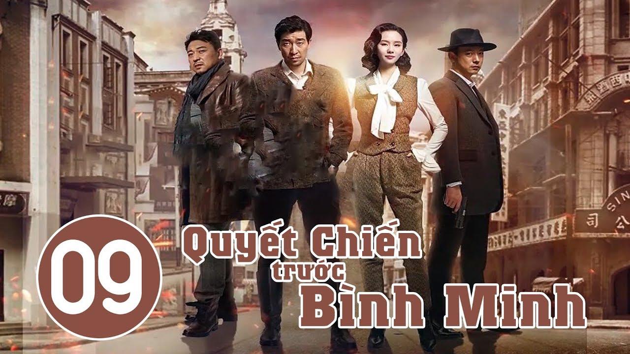 image Quyết Chiến Trước Bình Minh - Tập 9 | Phim Bộ Trung Quốc Hay 2018