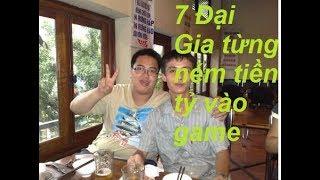 7 Đại Gia từng ném tiền tỷ vào game online việt _ku phèo