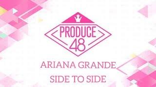 [ORIGINAL AUDIO] PRODUCE48 [6회] Ariana Grande ♬Side To Side @포지션 평가 180720 EP.6