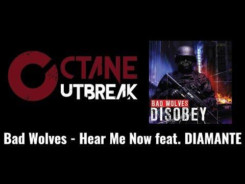 Bad Wolves - Hear Me Now feat. DIAMANTE (Octane Outbreak)