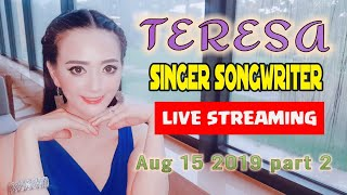 TERESA  Live Streaming   Aug 15 part 2