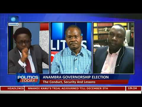 The Conduct, Security And Lessons From Anambra Governorship Election Pt 2 | Politics Today |