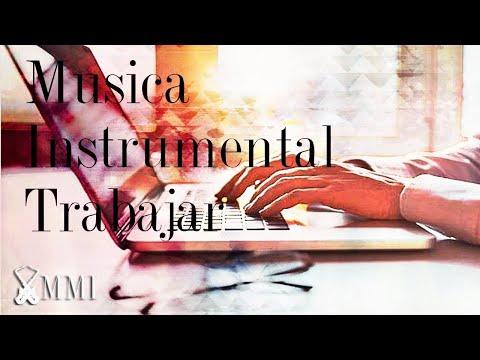 Música Instrumental Para Trabajar En Oficina Concentrarse Rapido Y Trabajar