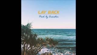 Cranston - Lay Back (Prod. by Cranston)