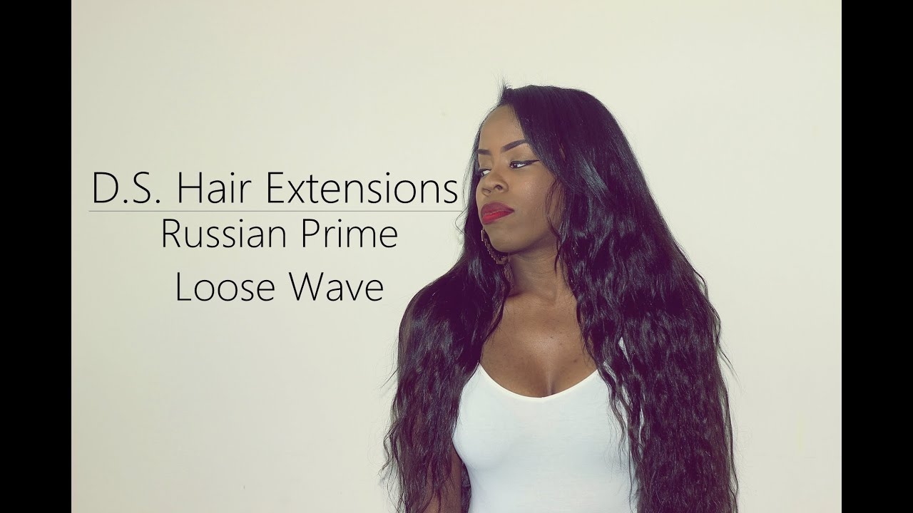 Update Ds Hair Extension Russian Prime Loose Wave Youtube