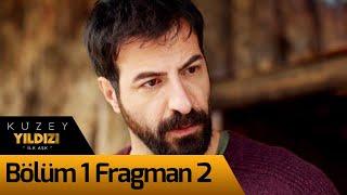 Kuzey Yıldızı İlk Aşk 1. Bölüm 2. Fragman