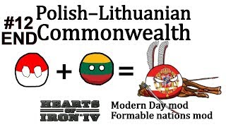 HoI4 - Modern Day - Polish–Lithuanian Commonwealth - Part 12 - END