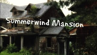 Haunted Places - Summerwind Mansion