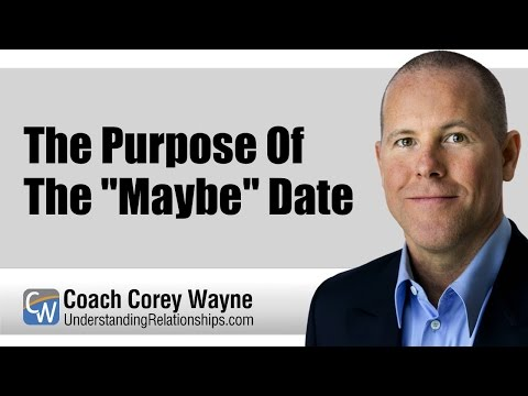 "The Purpose Of The ""Maybe"" Date"