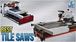 7 Best Tile Saws 2018